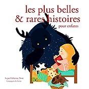 Les plus belles et rares et histoires pour enfants (Les plus beaux contes pour enfants)   Hans Christian Andersen,  Frères Grimm, Charles Perrault
