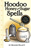 Hoodoo Honey and Sugar Spells: Sweet Love Magic in the Conjure Tradition