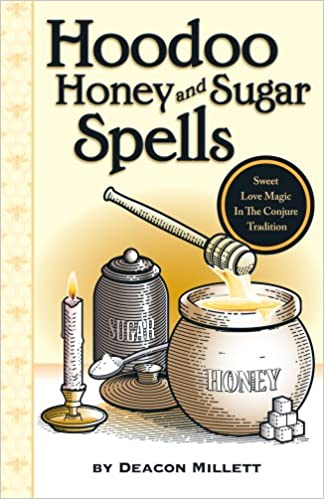 Hoodoo Honey and Sugar Spells: Sweet Love Magic in the
