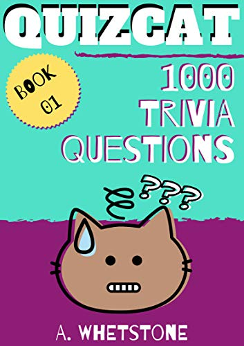 Quizcat Trivia Questions Book 01: 1000 General Knowledge Quiz Questions and Answers (Animal Quiz Questions And Answers For Adults)