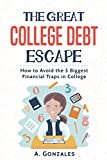 The Great College Debt Escape: How To Avoid the 5 Biggest Financial Traps in College!