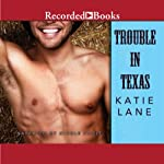Trouble in Texas: Deep in the Heart of Texas, Book 4 | Katie Lane