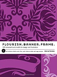 Flourish, Banner, Frame: ''615 Ornaments and Motifs for Design and Illustration, DVD Includes Editable Vector Files, Quick Reference Index and Usage Samples''