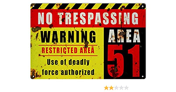 No Trespassing Warning Restricted Area 51 uso de la fuerza ...