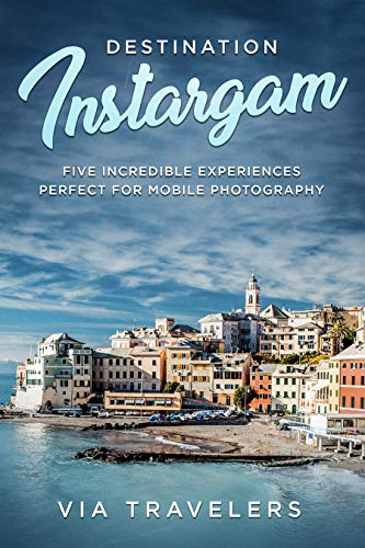 Destination Instagram: Five Incredible Experiences Perfect for Mobile Photography: A guide on how to capture the moment at five destinations ranging from ... to jungles and more. por Blake Smith
