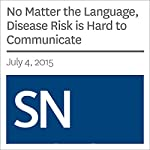 No Matter the Language, Disease Risk is Hard to Communicate | Bethany Brookshire