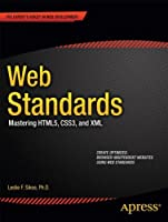 Web Standards: Mastering HTML5, CSS3, and XML Front Cover