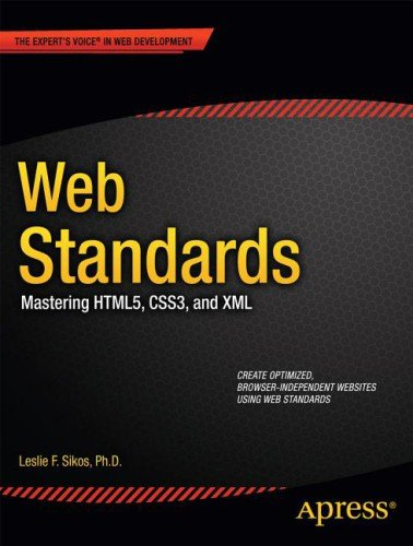 Web Standards: Mastering HTML5, CSS3, and XML by Leslie Sikos, Publisher : Apress