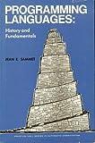 Programming Languages: History and Fundamentals (Automatic Computation) by J.E. Sammet (1969-08-01)