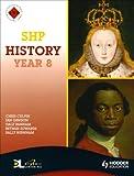 SHP History Year 8, Chris Culpin and Bethan Edwards, 0340907363