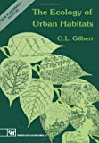 The Ecology of Urban Habits, Oliver L. Gilbert, 0412455005