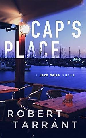 Cap's Place: A Jack Nolan Novel (The Cap's Place Series Book 1)