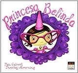 img - for La princesa Belinda / The Princess Belinda (Spanish Edition) book / textbook / text book
