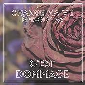 C'est dommage (Change ma vie 34) | Clotilde Dusoulier