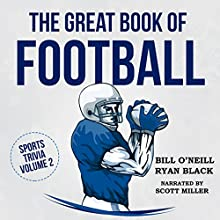 The Great Book of Football: Interesting Facts and Sports Stories: Sports Trivia, Book 2 Audiobook by Bill O'Neill Narrated by Scott Miller