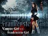 Vampire Girl vs Frankenstein Girll