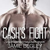 Cash's Fight: Last Riders, Book 5 | Jamie Begley
