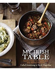 My Irish Table: Recipes from the Homeland and Restaurant Eve [A Cookbook]