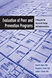 Evaluation of Peer and Prevention Programs, David R. Black and Elizabeth S. Foster, 0415884780