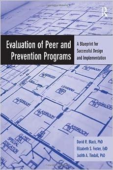 Amazon evaluation of peer and prevention programs a blueprint evaluation of peer and prevention programs a blueprint for successful design and implementation malvernweather Choice Image