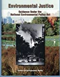 img - for Environmental Justice: Guidance Under the National Environmental Policy Act book / textbook / text book