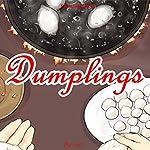 Dumplings: A Chinese Story |  Ci Ci