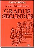 Curso Básico de Latim. Gradus Secundus