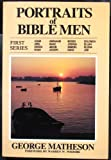 Portraits of Bible Men, George Matheson, 0825432510