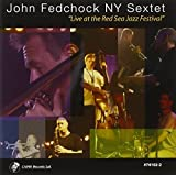 Live At The Red Sea Jazz Festival by John Fedchock (2010-04-20)