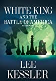 White King and the Battle of America, Lee Kessler, 0988840812