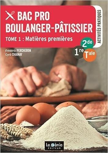 Lire en ligne Bac Pro Boulanger-Pâtissier 2de-1e-Tle : Tome 1, Matières premières pdf, epub