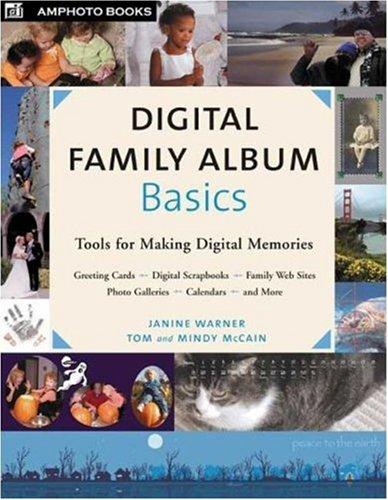 - Digital Family Album Basics: Tools for Making Digital Memories