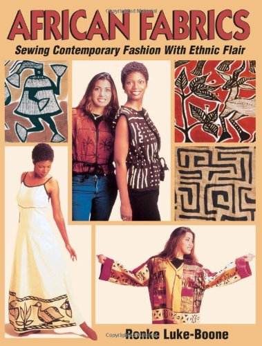 African Fabrics: Sewing Contemporary Fashion With Ethnic Flair : Patterns -