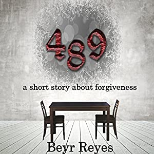 489: A Short Story About Forgiveness Audiobook