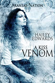 A Kiss of Venom (Araneae Nation) by [Edwards, Hailey]