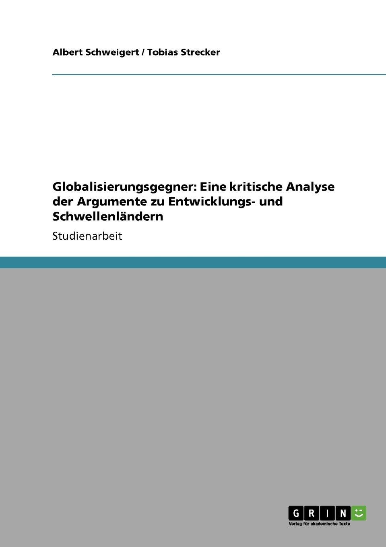 Globalisierungsgegner: Eine kritische Analyse der Argumente zu Entwicklungs- und Schwellenländern