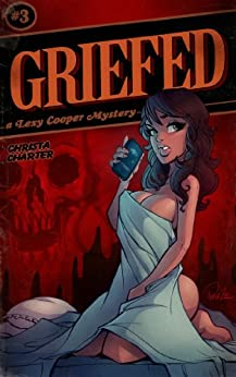 Griefed (Lexy Cooper Book 3) by [Charter, Christa]