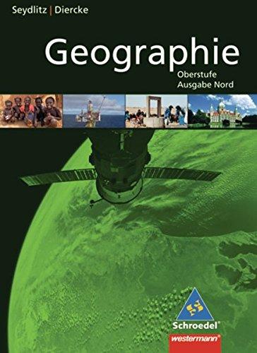 Seydlitz / Diercke Geographie - Ausgabe Nord 2011 für die Sekundarstufe II: Schülerband SII