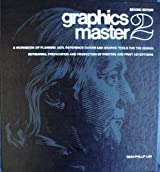 Graphics Master 2 : [A Workbook of Planning Aids, Reference Guides, and Graphic Tools for the Design, Estimating, Preparation, and Production of Printing and Print Advertising]