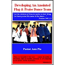 Developing An Anointed Flag & Praise Dance Team