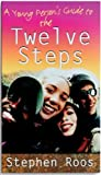 img - for A Young Person's Guide To The Twelve Steps by Roos, Stephen, Kominars Ph.D., Sheppard B (1992) Paperback book / textbook / text book