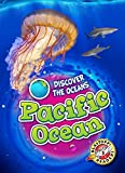 Pacific Ocean (Discover the Oceans: Blastoff Readers, Level 3)