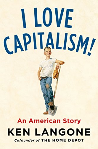 I Love Capitalism!: An American Story cover