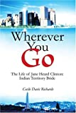 Wherever You Go, Cecile Davis Richards, 0595298761