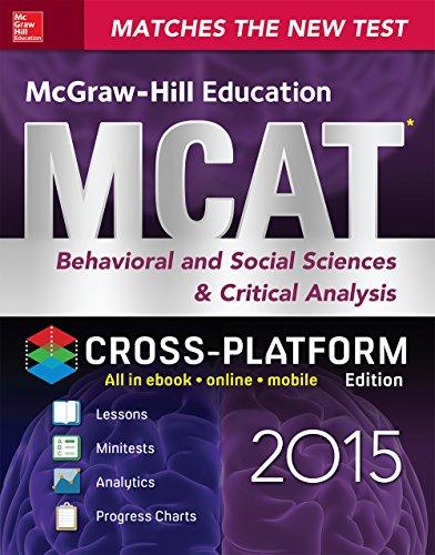 McGraw-Hill Education MCAT Behavioral and Social Sciences & Critical Analysis 2015, Cross-Platform Edition: Psychology, Sociology, and Critical Analysis Review Pdf