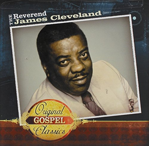 Original Gospel Classics (The Best Of James Cleveland)