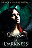Dwellers of Darkness (Darkness Series Book 3)