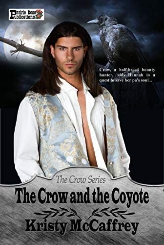 The Crow and the Coyote (The Crow Series Book 1) by [McCaffrey, Kristy]