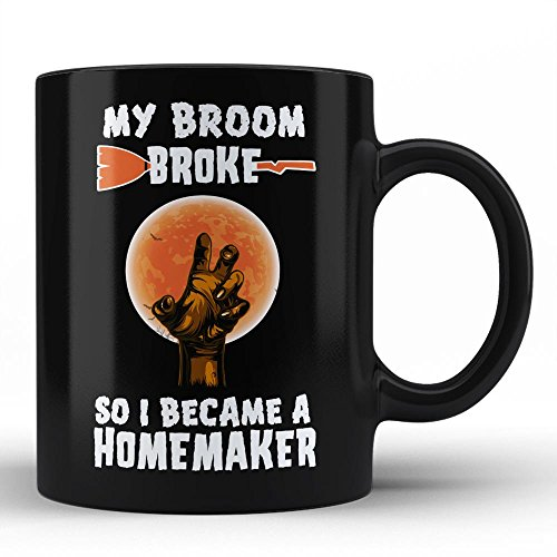Halloween Gifts Job Mug for Homemaker My Broom Broke so I became a Homemaker Funny Novelty Coffee Mug for Friend Office Gifts Mom Dad Brother Sister Family by HOM]()