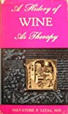 A History of Wine As Therapy, Salvatore P. Lucia, 0397590997